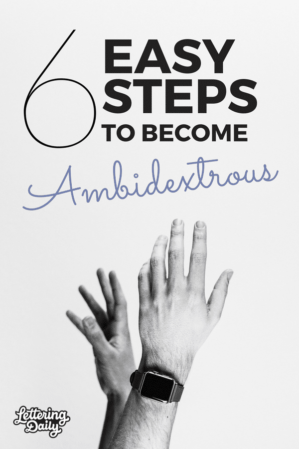 6 Easy steps to become ambidextrous