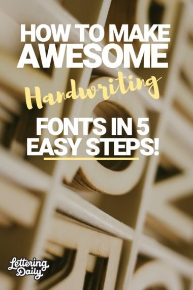 HOW TO MAKE AWESOME HANDWRITING FONTS IN 5 EASY STEPS