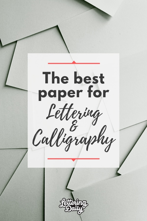 The best paper for lettering & calligraphy - Lettering Daily