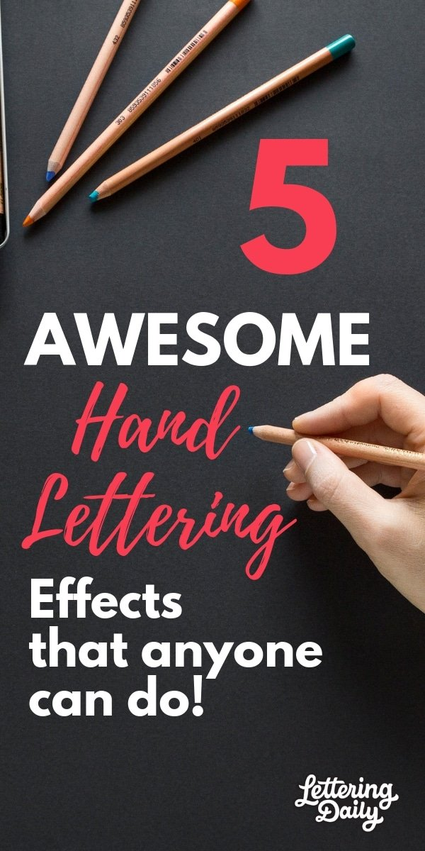 5 AWESOME hand lettering effects - lettering daily