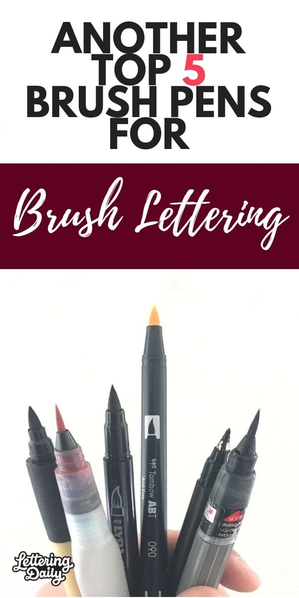Another top 5 brush pens for brush lettering - lettering daily