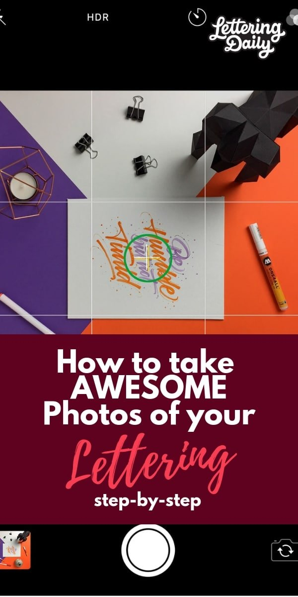How to take photos of your lettering - lettering daily