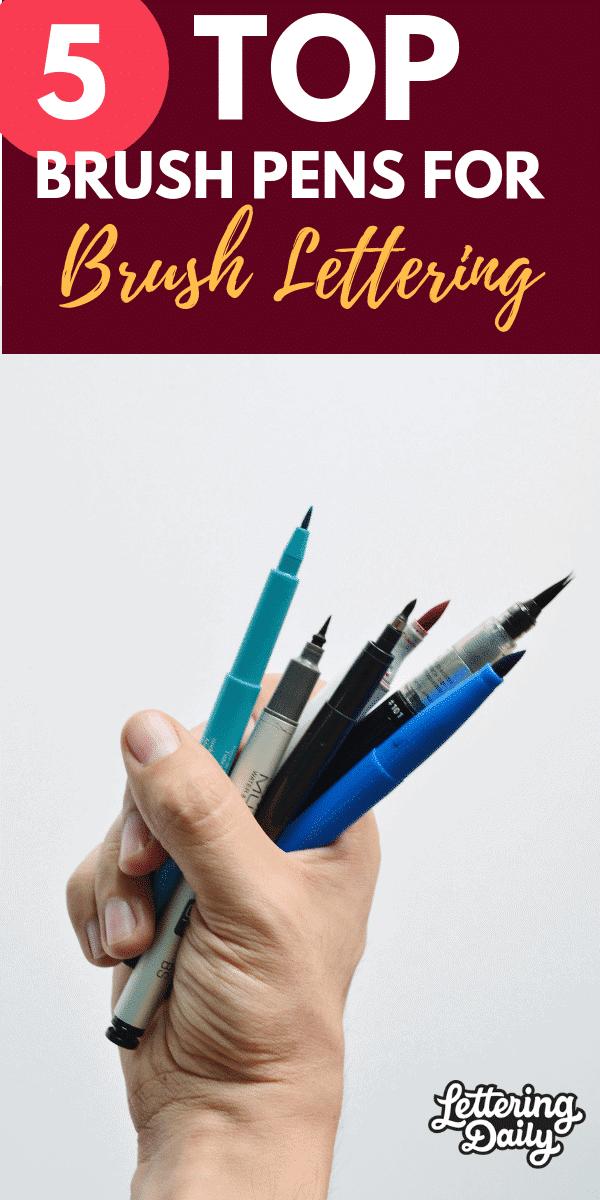 top 5 brush pens for brush lettering lettering daily