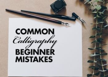 8 calligraphy mistakes you want to avoid as a beginner -Lettering Daily