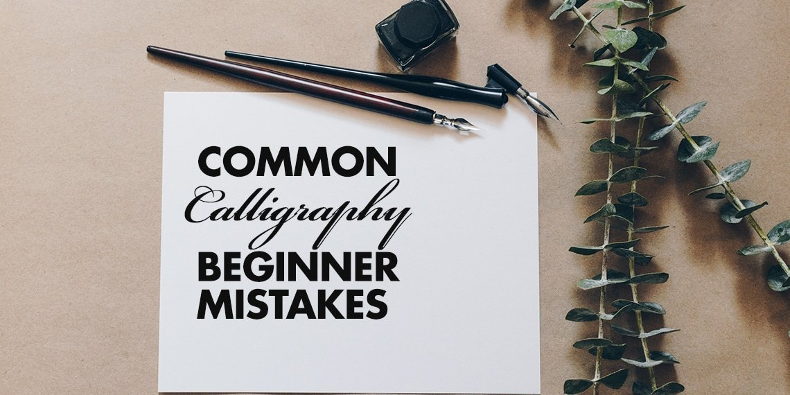 c3a4bbc4dee 8 Calligraphy Beginner Mistakes (And How to Avoid Them) | Lettering Daily