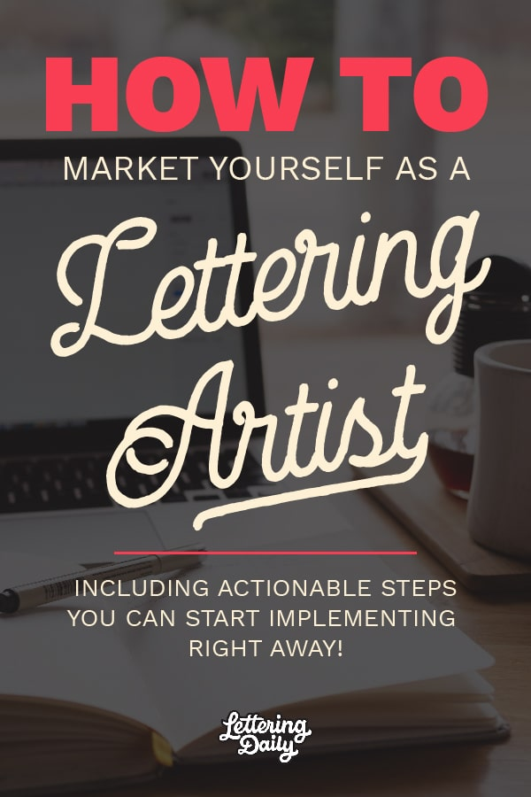 How to market yourself as a lettering artist - Lettering Daily-01