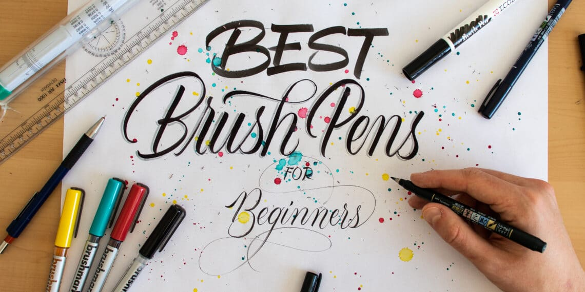 Best brush pens for calligraphy beginners - Lettering Daily - Cover image for the article