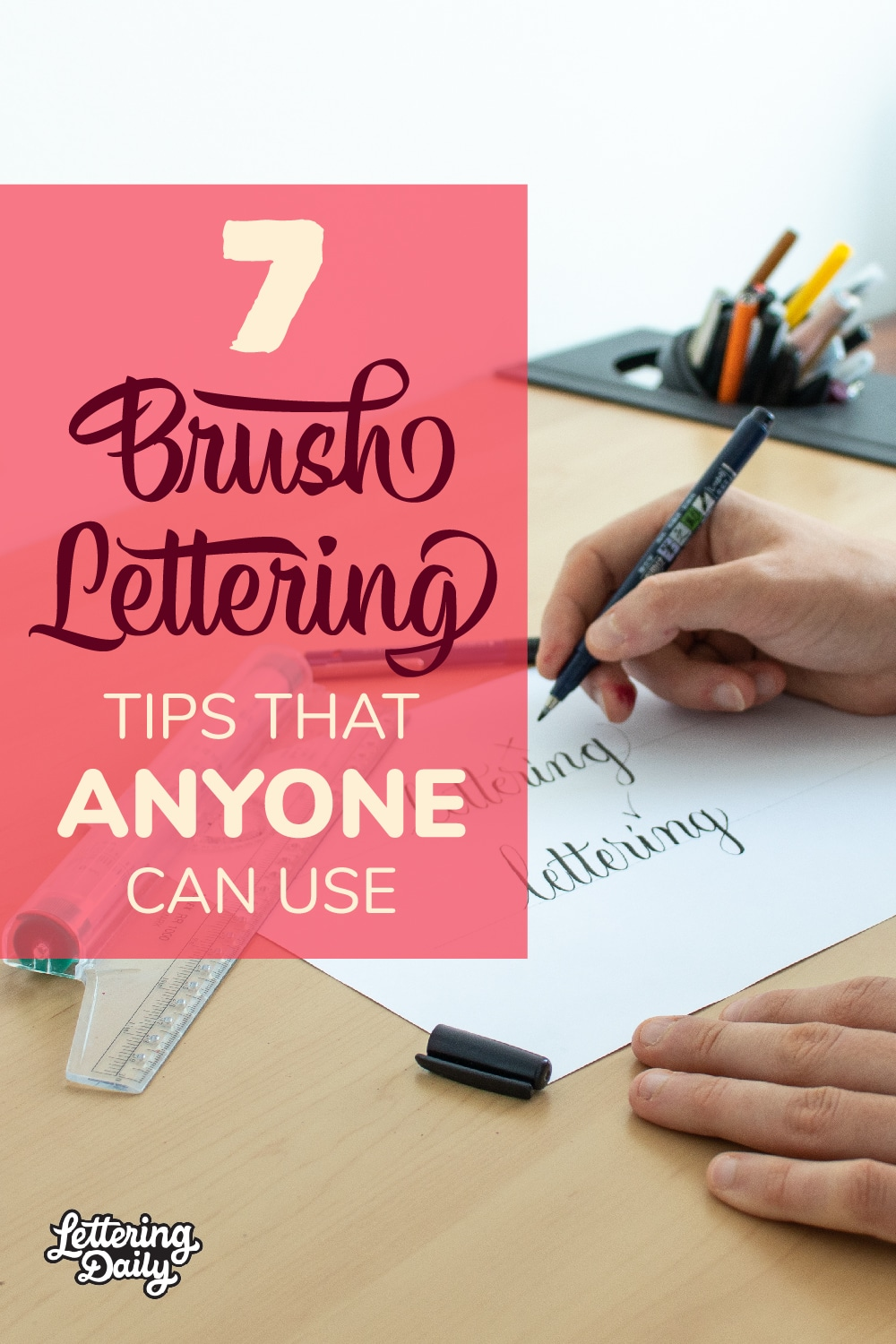 7 Brush Lettering Tips That Anyone Can Use - Lettering Daily Pinterest Pin