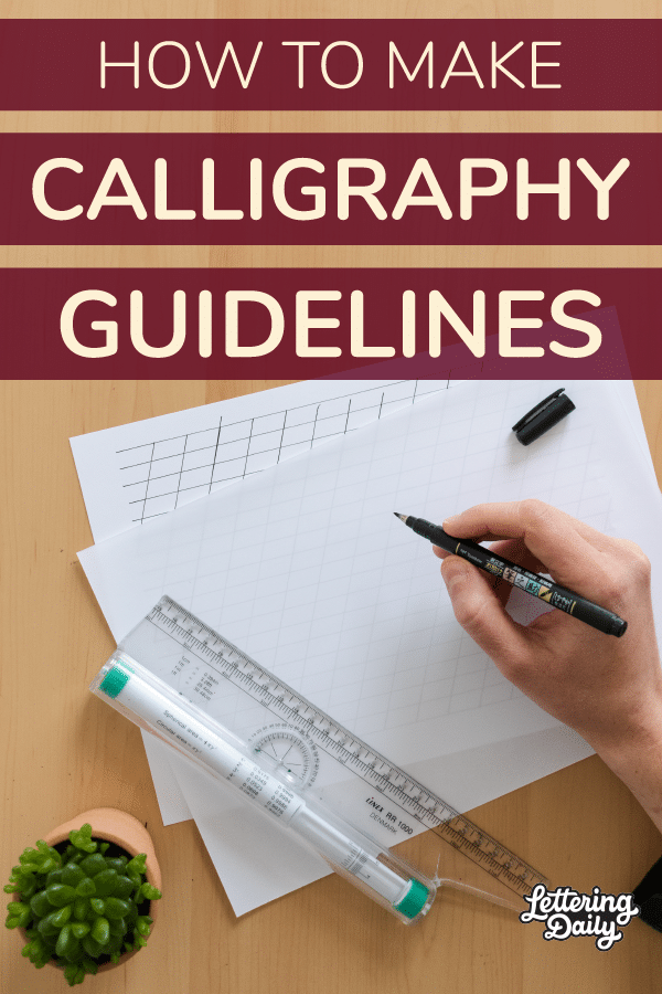 How To Make Calligraphy Guidelines pin - Lettering Daily
